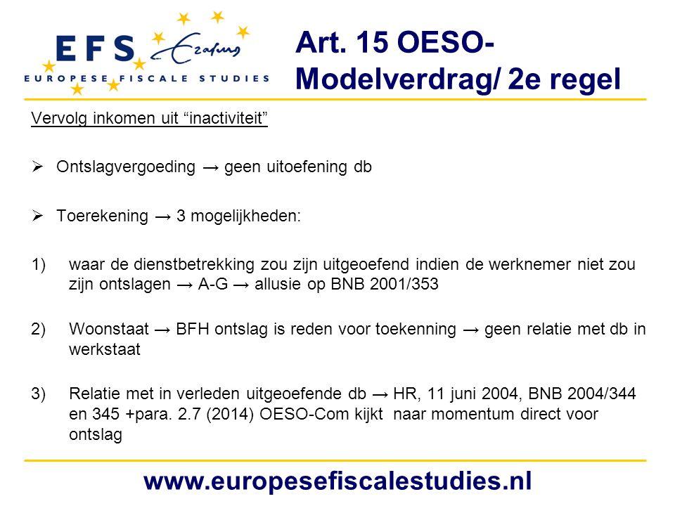 """Art. 15 OESO- Modelverdrag/ 2e regel Vervolg inkomen uit """"inactiviteit""""  Ontslagvergoeding → geen uitoefening db  Toerekening → 3 mogelijkheden: 1)w"""