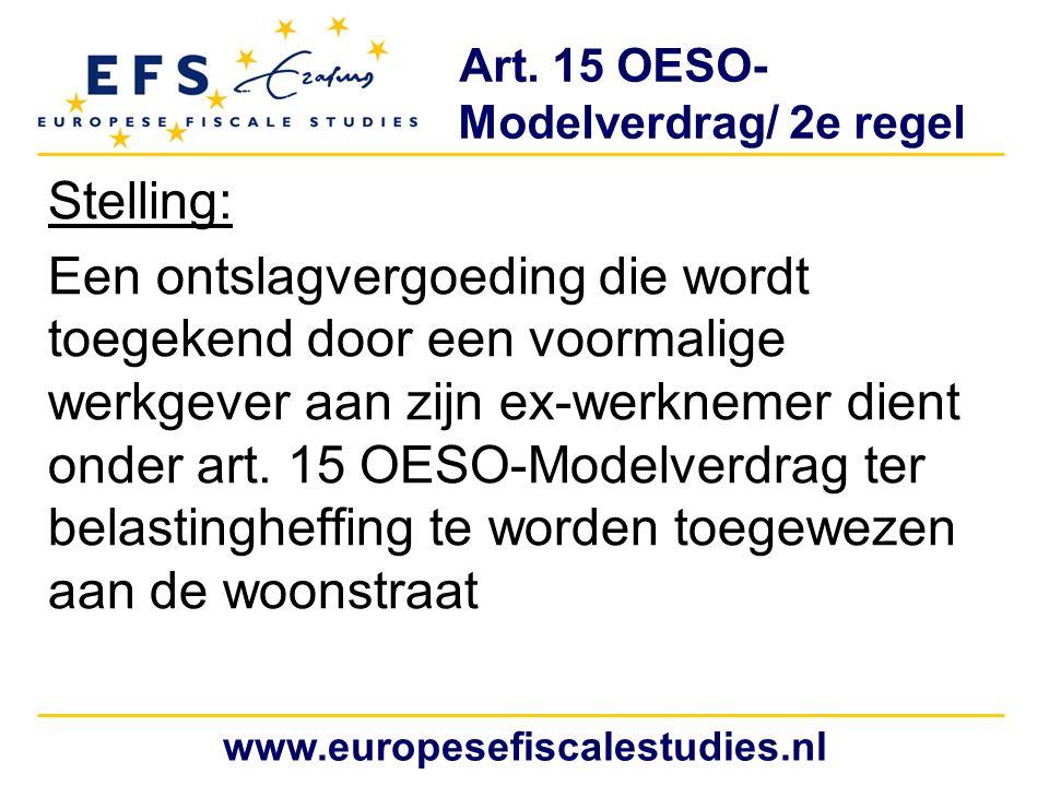 Art. 15 OESO- Modelverdrag/ 2e regel Stelling: Een ontslagvergoeding die wordt toegekend door een voormalige werkgever aan zijn ex-werknemer dient ond