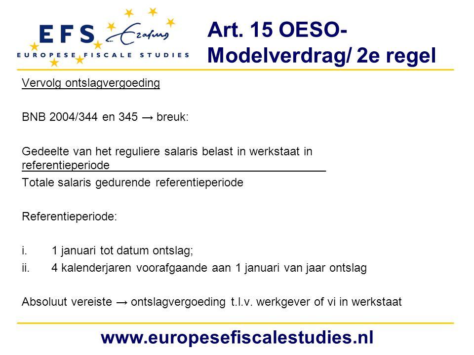 Art. 15 OESO- Modelverdrag/ 2e regel Vervolg ontslagvergoeding BNB 2004/344 en 345 → breuk: Gedeelte van het reguliere salaris belast in werkstaat in