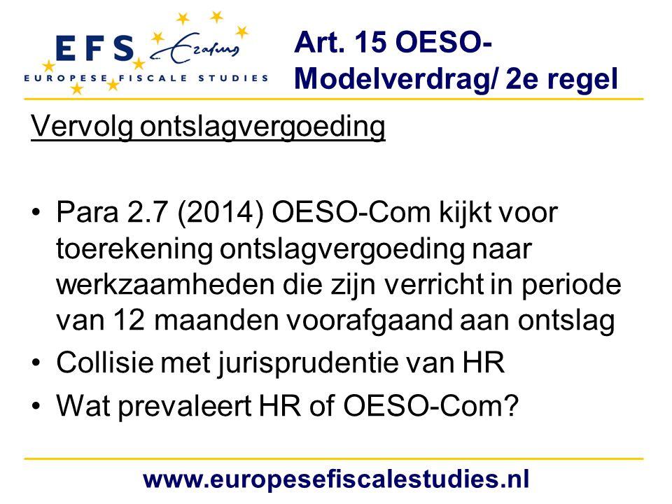 Art. 15 OESO- Modelverdrag/ 2e regel Vervolg ontslagvergoeding Para 2.7 (2014) OESO-Com kijkt voor toerekening ontslagvergoeding naar werkzaamheden di