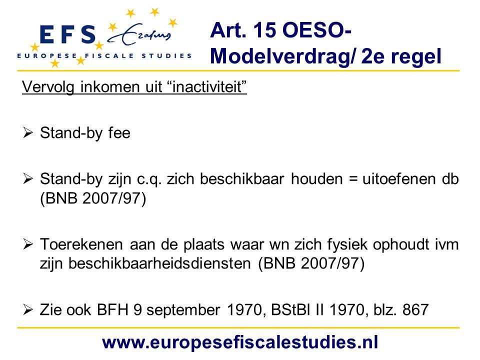 """Art. 15 OESO- Modelverdrag/ 2e regel Vervolg inkomen uit """"inactiviteit""""  Stand-by fee  Stand-by zijn c.q. zich beschikbaar houden = uitoefenen db (B"""