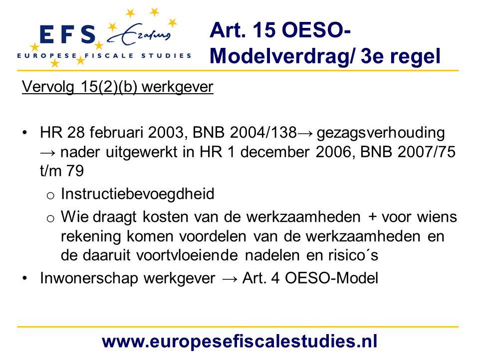 Art. 15 OESO- Modelverdrag/ 3e regel Vervolg 15(2)(b) werkgever HR 28 februari 2003, BNB 2004/138→ gezagsverhouding → nader uitgewerkt in HR 1 decembe
