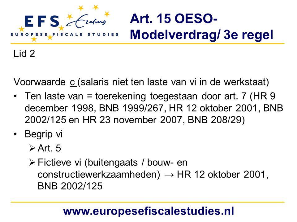 Art. 15 OESO- Modelverdrag/ 3e regel Lid 2 Voorwaarde c (salaris niet ten laste van vi in de werkstaat) Ten laste van = toerekening toegestaan door ar