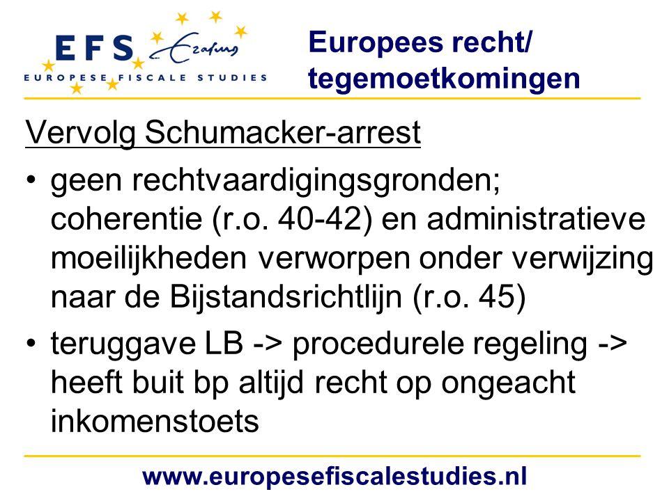 Europees recht/ tegemoetkomingen Vervolg Schumacker-arrest geen rechtvaardigingsgronden; coherentie (r.o. 40-42) en administratieve moeilijkheden verw