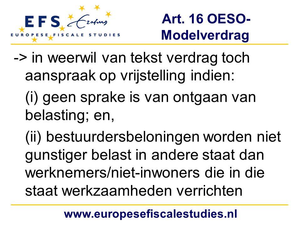 Art. 16 OESO- Modelverdrag -> in weerwil van tekst verdrag toch aanspraak op vrijstelling indien: (i) geen sprake is van ontgaan van belasting; en, (i