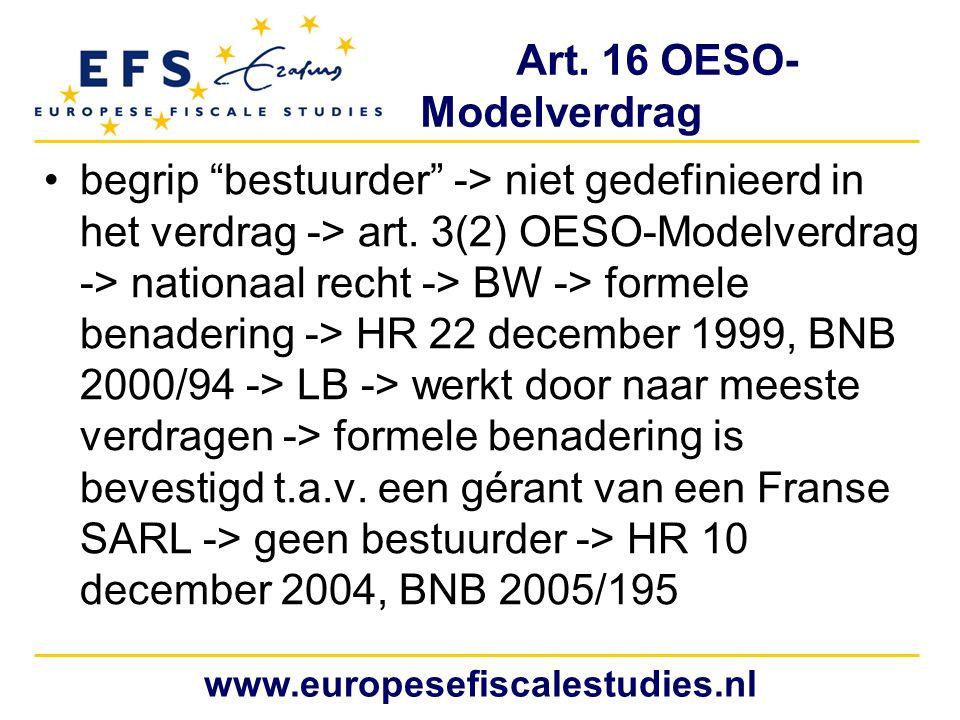 """Art. 16 OESO- Modelverdrag begrip """"bestuurder"""" -> niet gedefinieerd in het verdrag -> art. 3(2) OESO-Modelverdrag -> nationaal recht -> BW -> formele"""