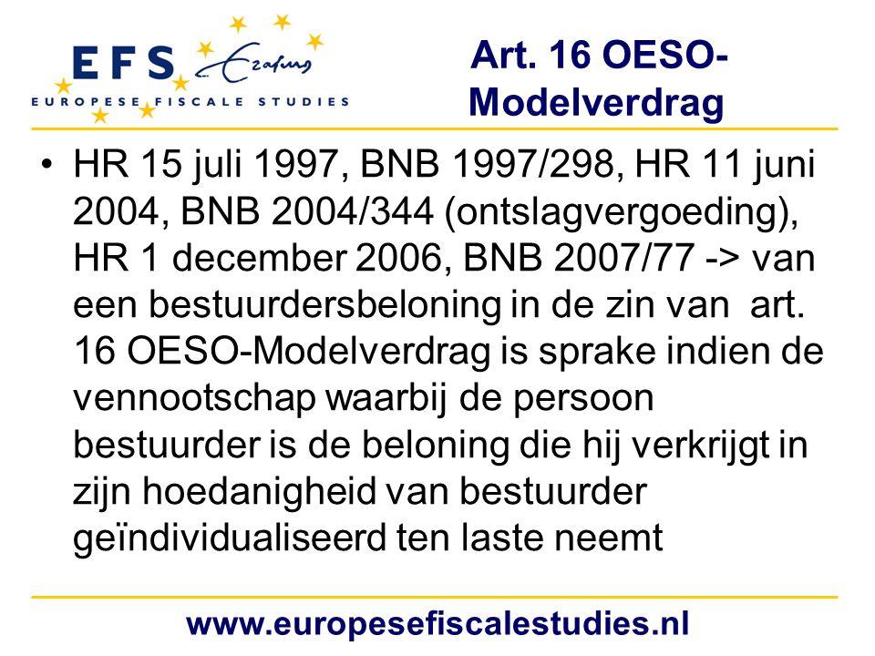 Art. 16 OESO- Modelverdrag HR 15 juli 1997, BNB 1997/298, HR 11 juni 2004, BNB 2004/344 (ontslagvergoeding), HR 1 december 2006, BNB 2007/77 -> van ee