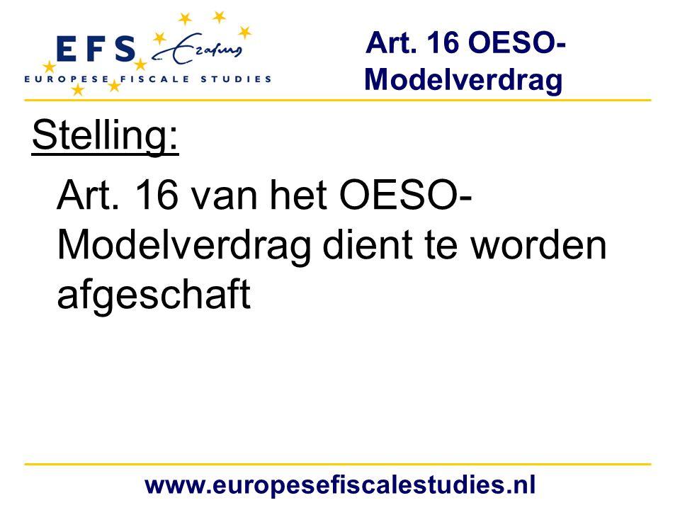 Art. 16 OESO- Modelverdrag Stelling: Art. 16 van het OESO- Modelverdrag dient te worden afgeschaft www.europesefiscalestudies.nl