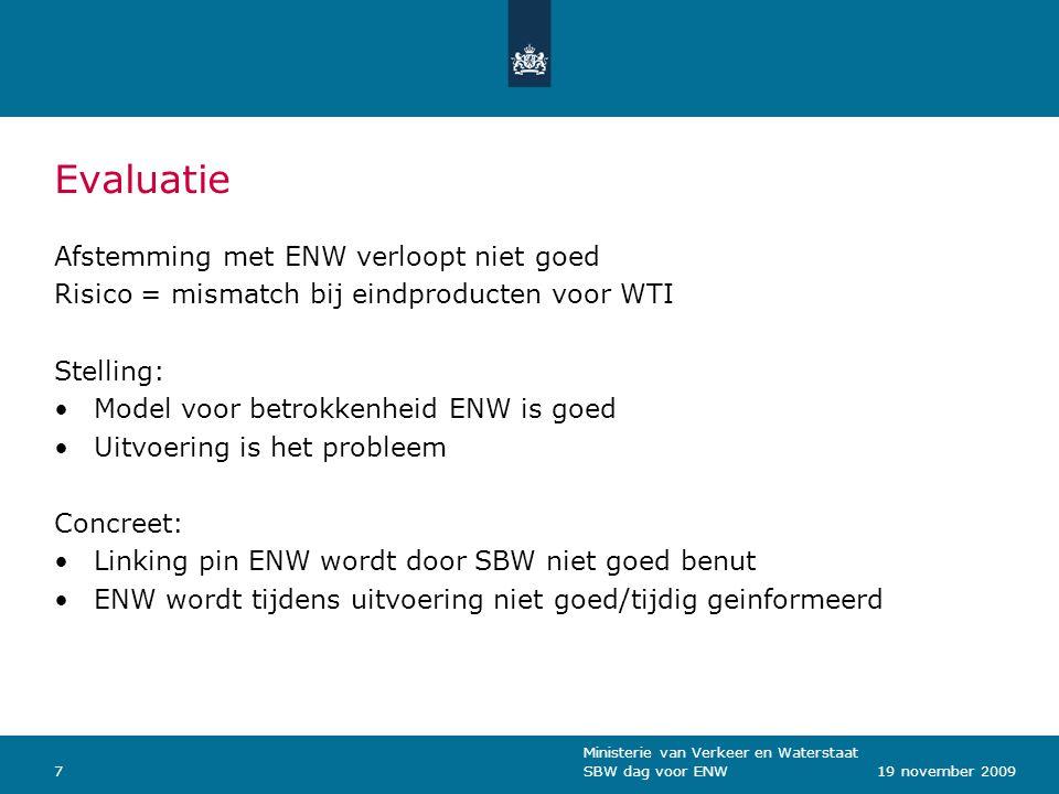 Ministerie van Verkeer en Waterstaat SBW dag voor ENW819 november 2009 Hoe kan het beter in 2011-2016 .