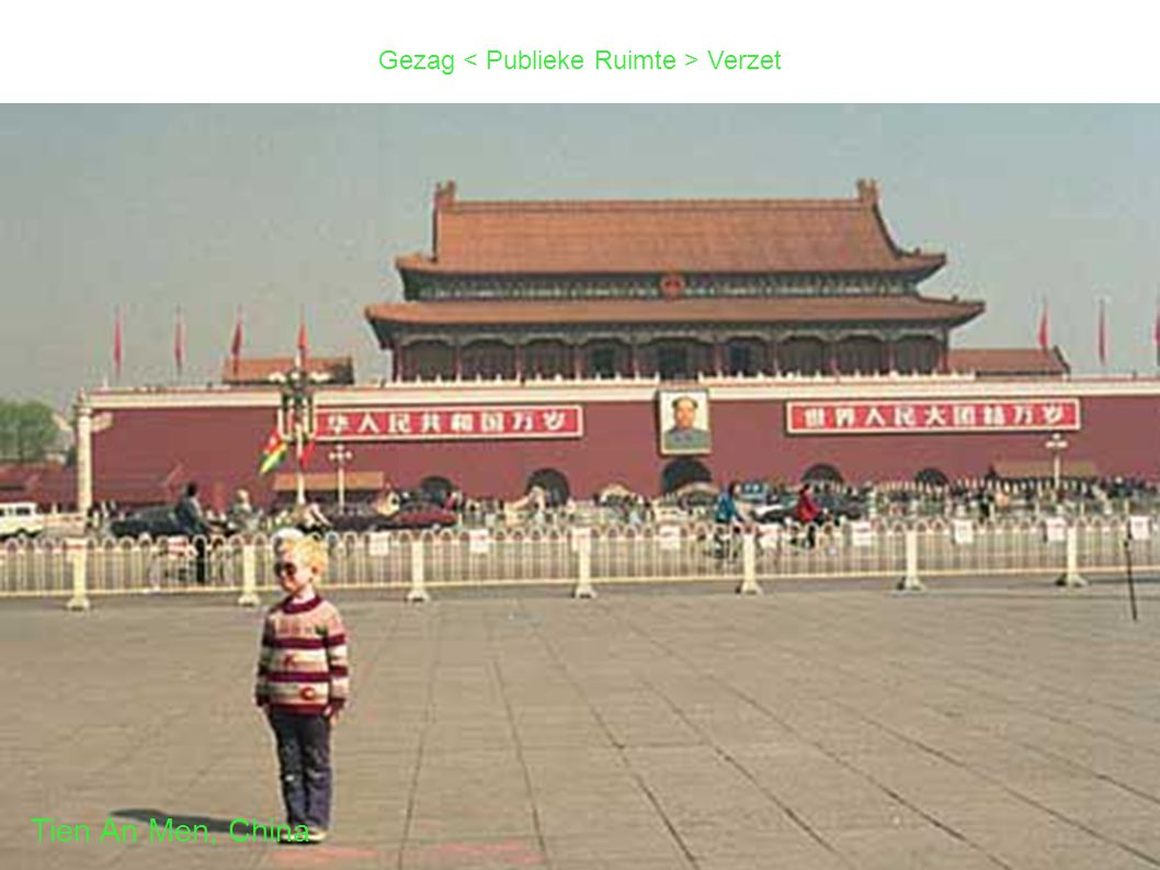 Gezag Verzet Politieke en sociale veranderingen Vormgeving doorheen de geschiedenis Tien An Men, China