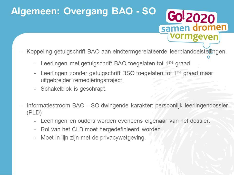 Algemeen: Overgang BAO - SO -Koppeling getuigschrift BAO aan eindtermgerelateerde leerplandoelstellingen.