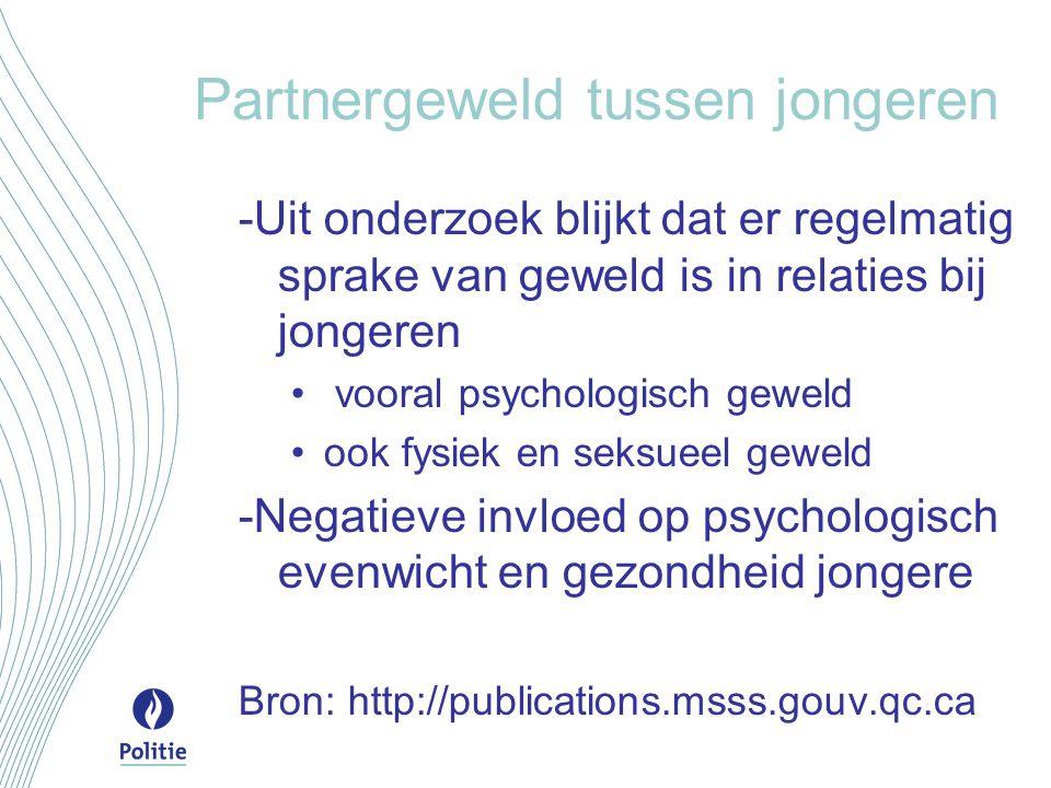 Partnergeweld tussen jongeren -Uit onderzoek blijkt dat er regelmatig sprake van geweld is in relaties bij jongeren vooral psychologisch geweld ook fy