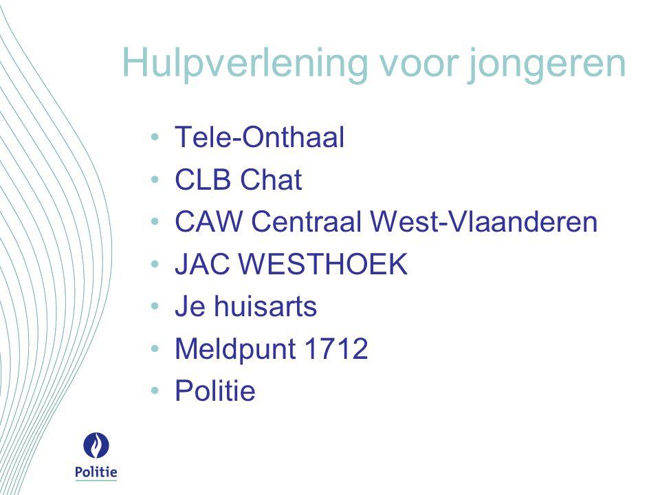 Hulpverlening voor jongeren Tele-Onthaal CLB Chat CAW Centraal West-Vlaanderen JAC WESTHOEK Je huisarts Meldpunt 1712 Politie