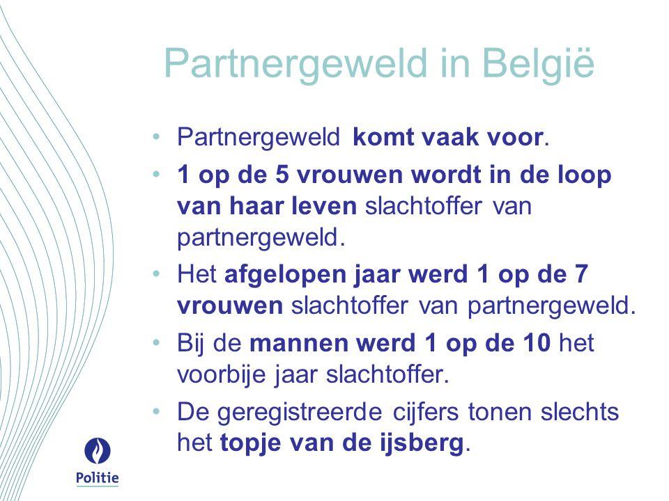 Partnergeweld in België Partnergeweld komt vaak voor. 1 op de 5 vrouwen wordt in de loop van haar leven slachtoffer van partnergeweld. Het afgelopen j