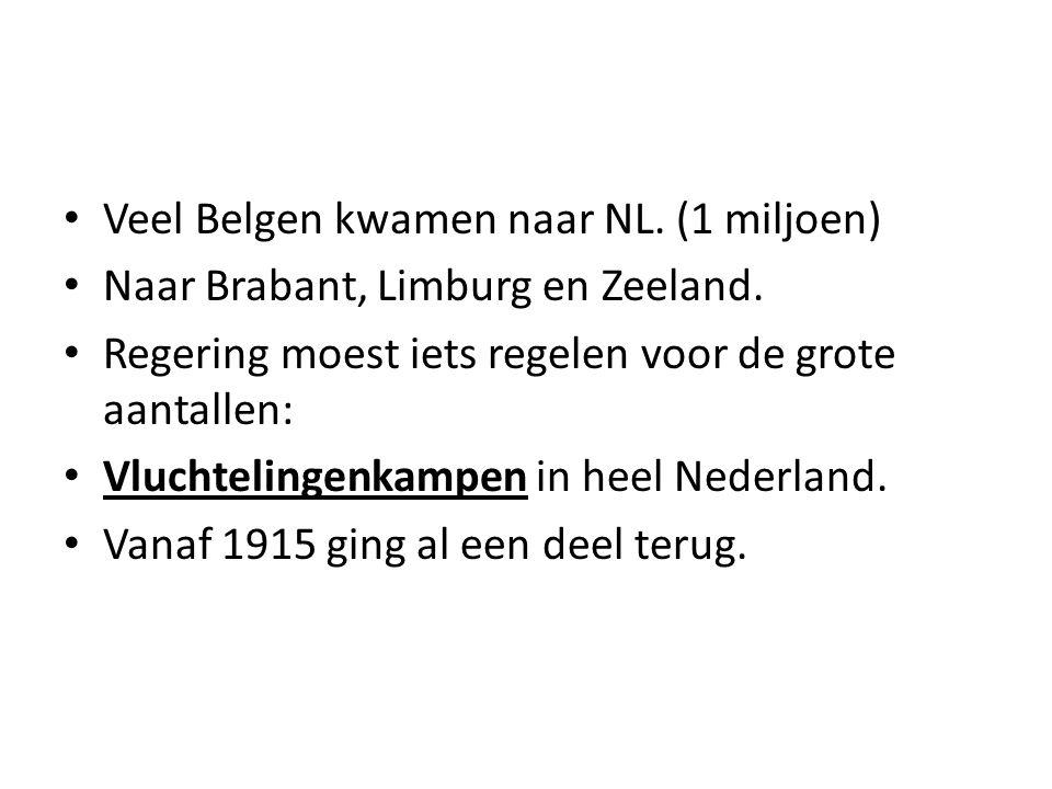 Veel Belgen kwamen naar NL. (1 miljoen) Naar Brabant, Limburg en Zeeland. Regering moest iets regelen voor de grote aantallen: Vluchtelingenkampen in