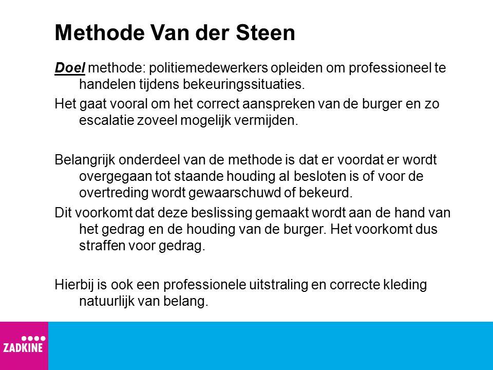 Methode Van der Steen Doel methode: politiemedewerkers opleiden om professioneel te handelen tijdens bekeuringssituaties. Het gaat vooral om het corre