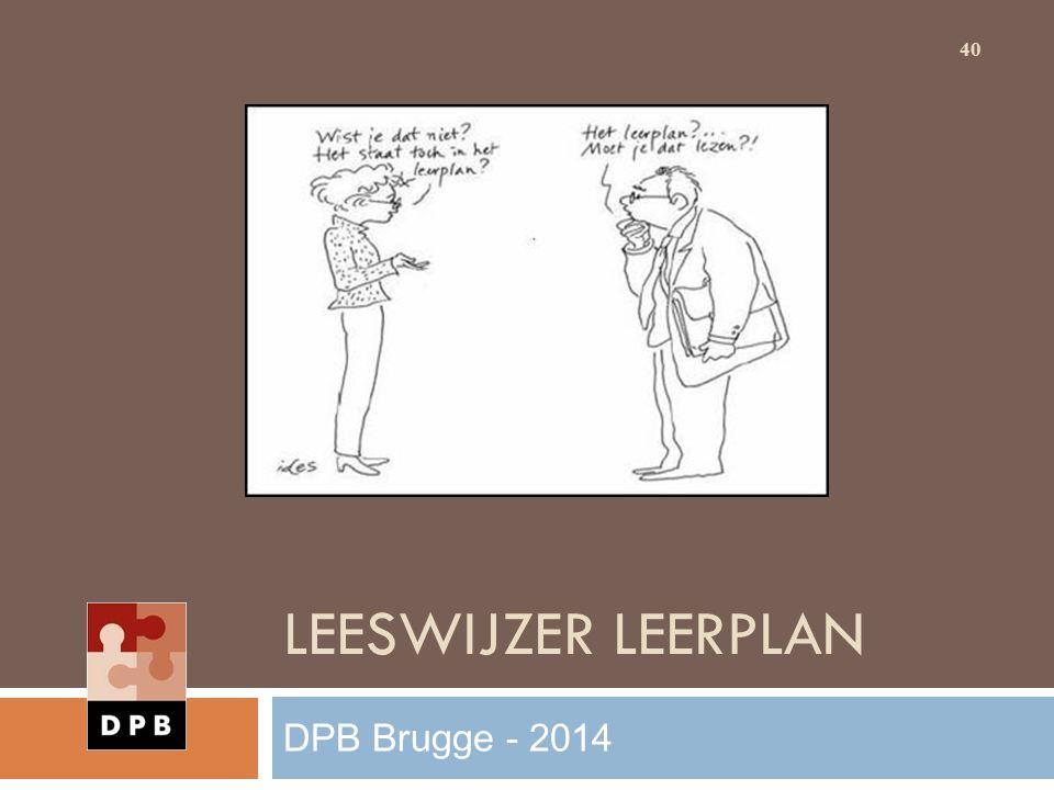 LEESWIJZER LEERPLAN 40 DPB Brugge - 2014