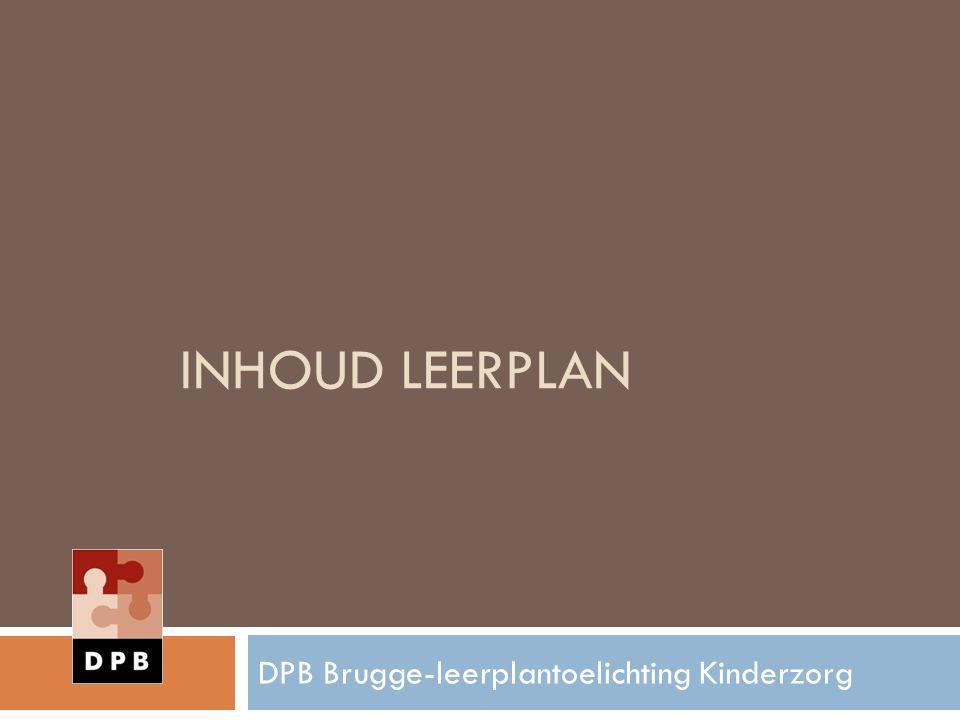 INHOUD LEERPLAN DPB Brugge-leerplantoelichting Kinderzorg