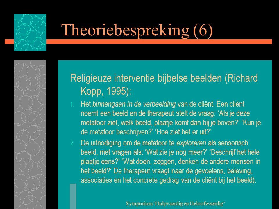 Symposium 'Hulpvaardig en Geloofwaardig' Theoriebespreking (7) Religieuze interventie bijbelse beelden (Richard Kopp, 1995): 3.