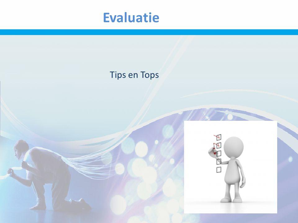 Evaluatie Tips en Tops