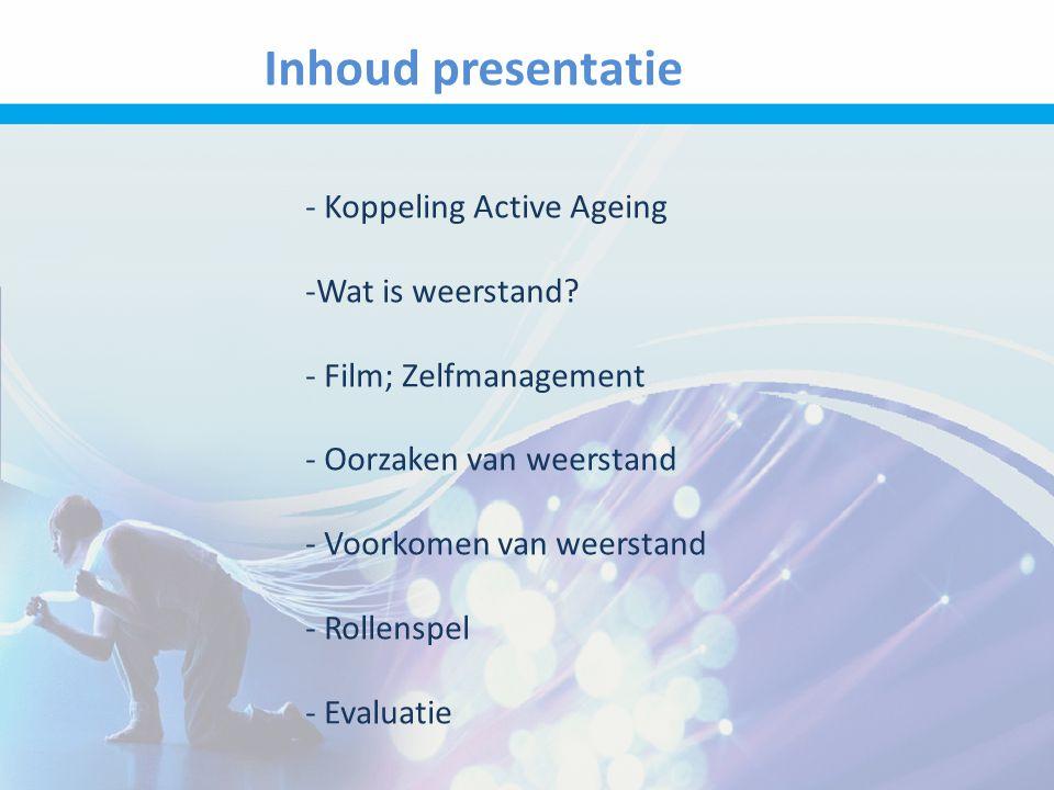 Inhoud presentatie - Koppeling Active Ageing -Wat is weerstand.