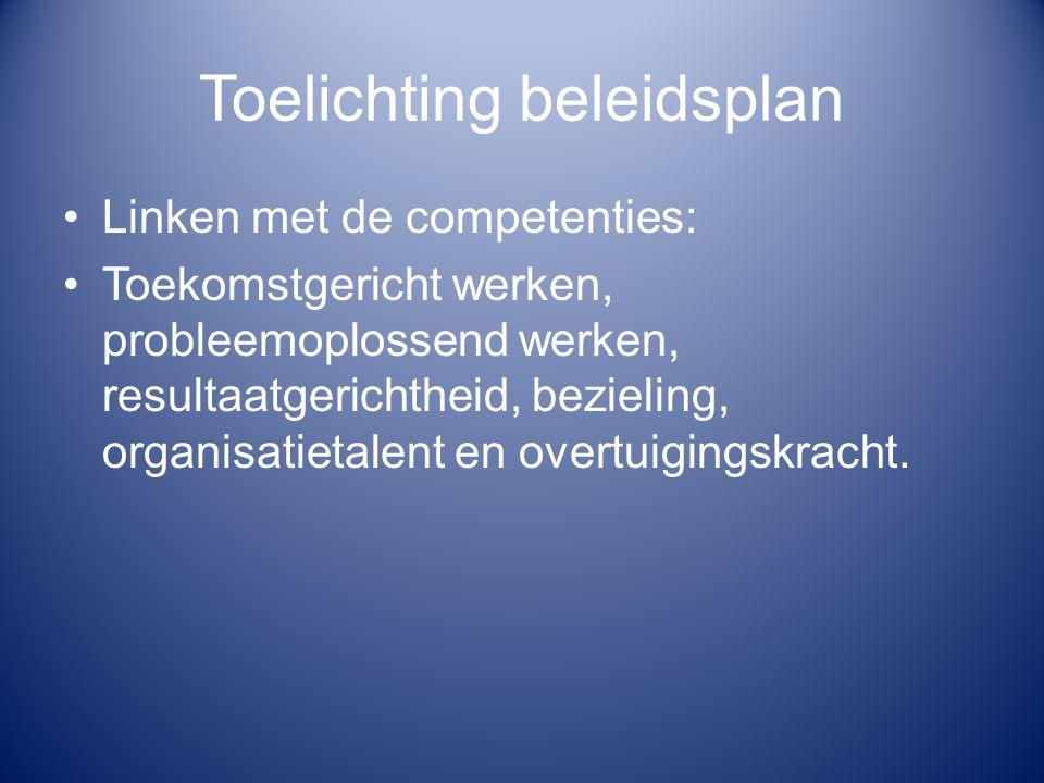 Toelichting beleidsplan Linken met de competenties: Toekomstgericht werken, probleemoplossend werken, resultaatgerichtheid, bezieling, organisatietale