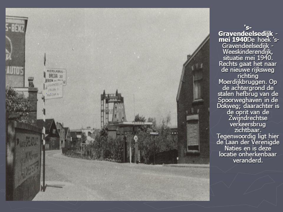 's- Gravendeelsedijk - mei 1940De hoek 's- Gravendeelsedijk - Weeskinderendijk, situatie mei 1940. Rechts gaat het naar de nieuwe rijksweg richting Mo