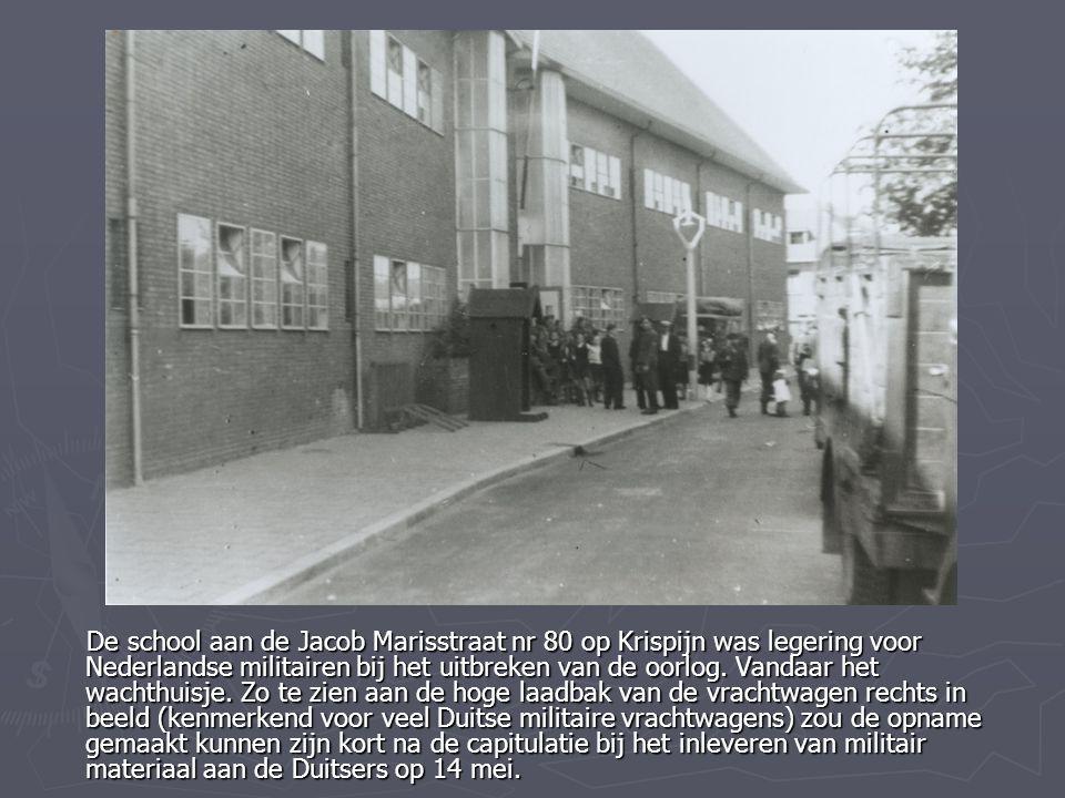 De school aan de Jacob Marisstraat nr 80 op Krispijn was legering voor Nederlandse militairen bij het uitbreken van de oorlog. Vandaar het wachthuisje