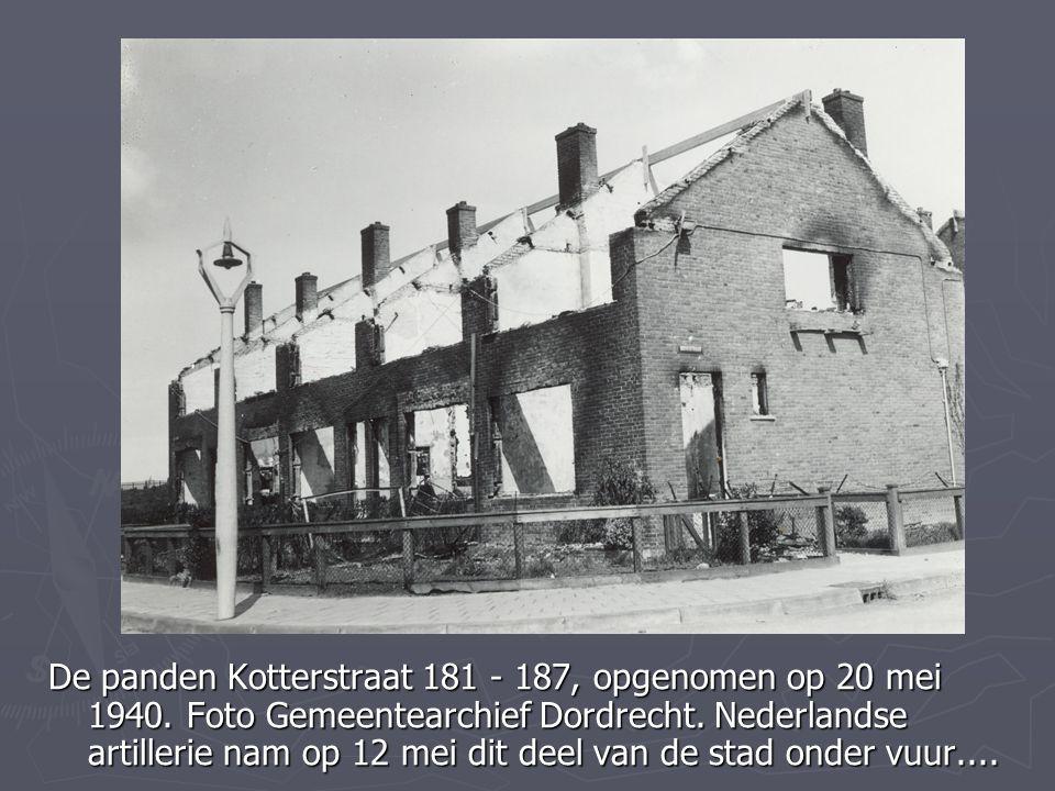 De panden Kotterstraat 181 - 187, opgenomen op 20 mei 1940. Foto Gemeentearchief Dordrecht. Nederlandse artillerie nam op 12 mei dit deel van de stad