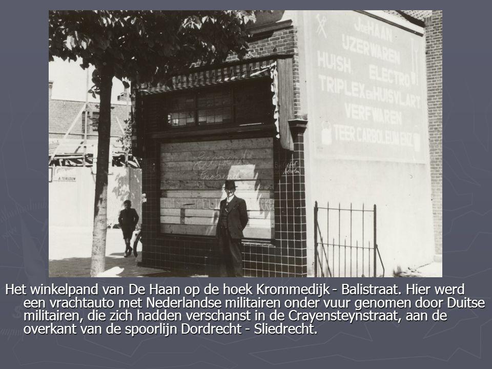 Het winkelpand van De Haan op de hoek Krommedijk - Balistraat. Hier werd een vrachtauto met Nederlandse militairen onder vuur genomen door Duitse mili