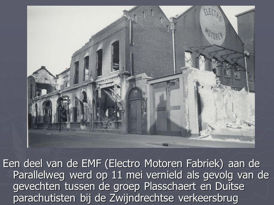 Een deel van de EMF (Electro Motoren Fabriek) aan de Parallelweg werd op 11 mei vernield als gevolg van de gevechten tussen de groep Plasschaert en Du