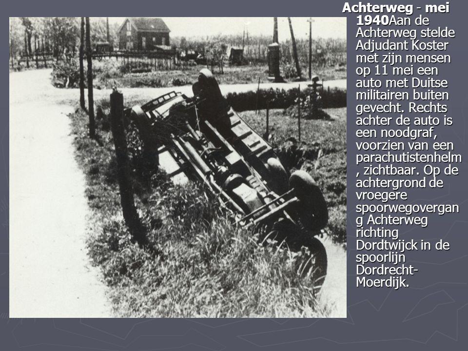 Achterweg - mei 1940Aan de Achterweg stelde Adjudant Koster met zijn mensen op 11 mei een auto met Duitse militairen buiten gevecht. Rechts achter de