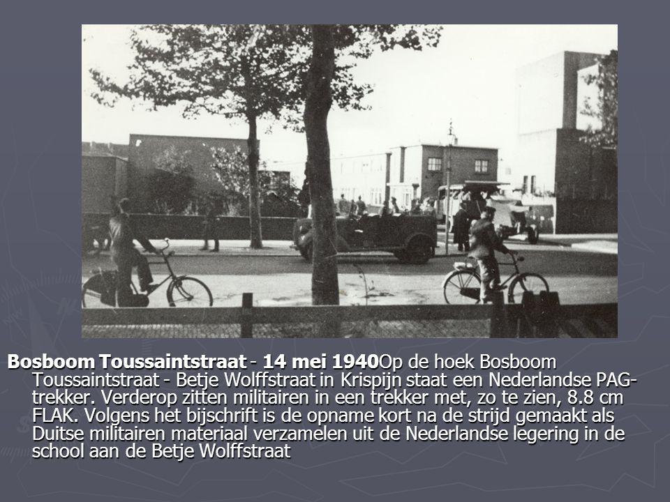 Bosboom Toussaintstraat - 14 mei 1940Op de hoek Bosboom Toussaintstraat - Betje Wolffstraat in Krispijn staat een Nederlandse PAG- trekker. Verderop z