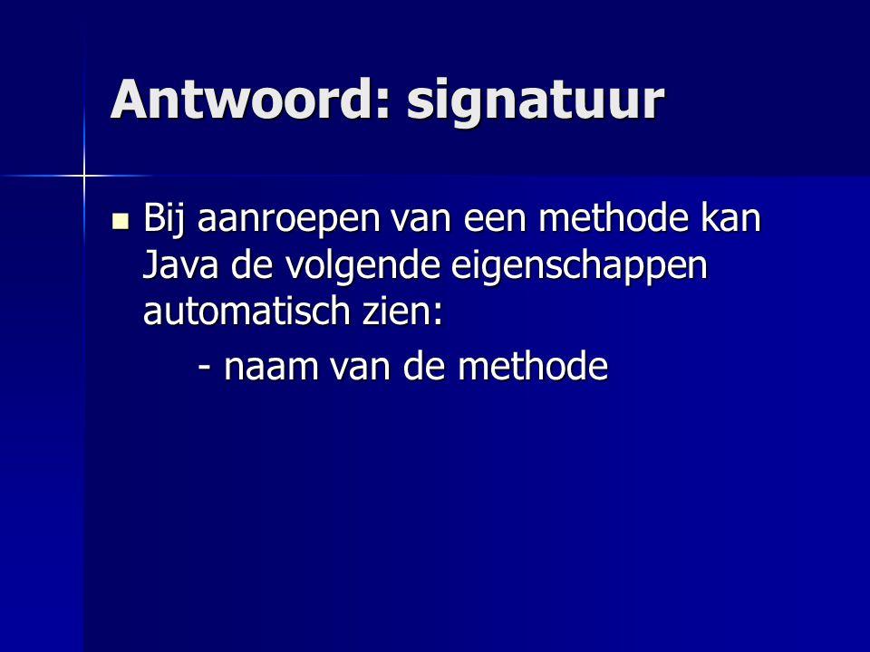 Voorbeelden De signatuur van de methode: De signatuur van de methode: public Button maakKnop(String txt, int x, int y) { … }