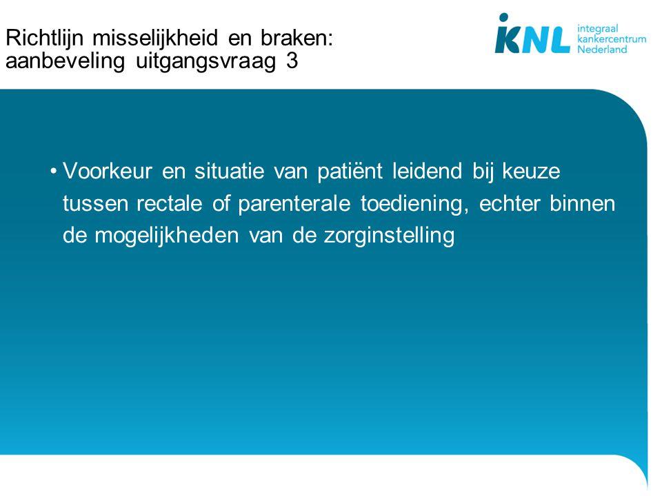 Richtlijn misselijkheid en braken: aanbeveling uitgangsvraag 3 Voorkeur en situatie van patiënt leidend bij keuze tussen rectale of parenterale toedie