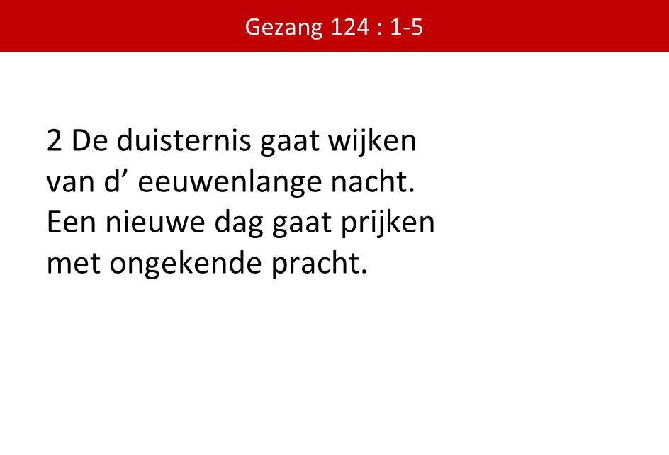 3 Zij, die gebonden zaten in schaduw van de dood, van God en mens verlaten begroeten t morgenrood.