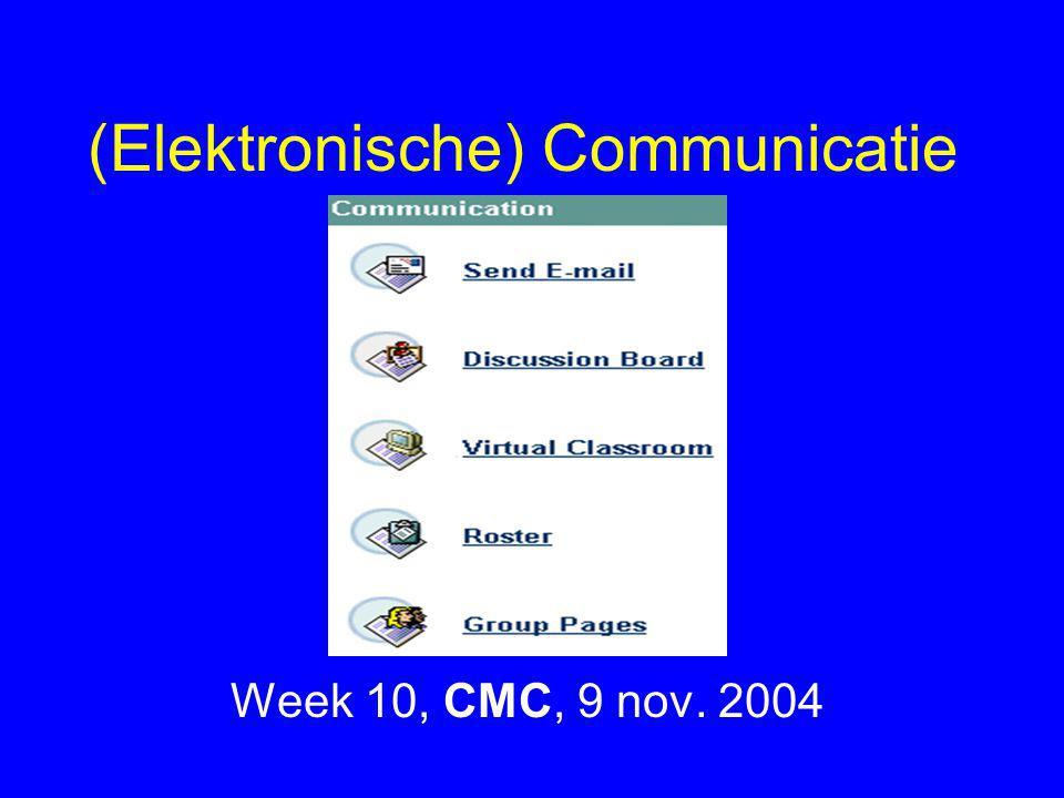 (Elektronische) Communicatie Week 10, CMC, 9 nov. 2004