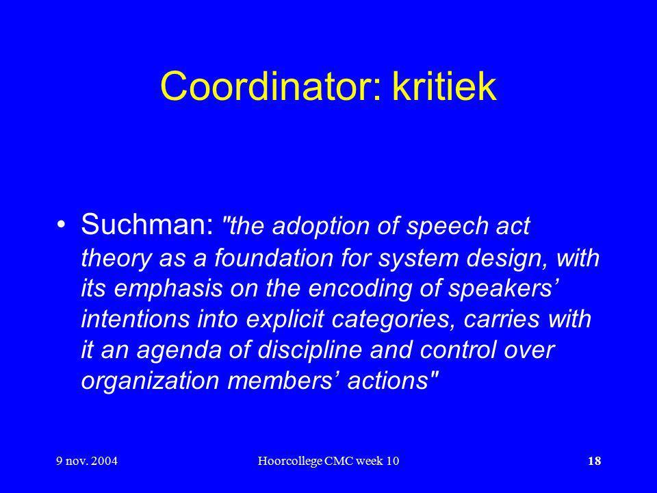 9 nov. 2004Hoorcollege CMC week 1018 Coordinator: kritiek Suchman: