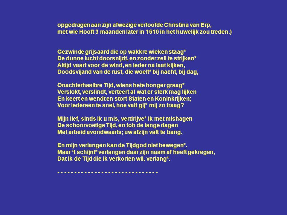 Sonnet 14 regels octaaf (of twee kwatrijnen), sextet (of twee terzetten) volta/wending/chute in inhoud P.C.Hooft