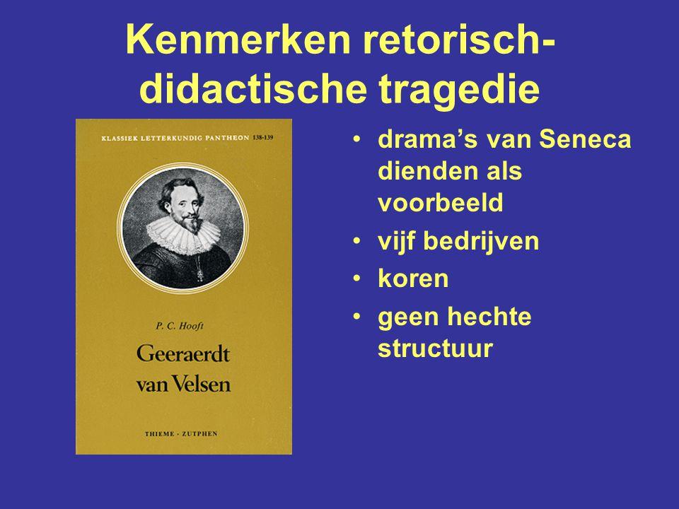 Soorten toneel - tragedie (treurspel) retorische –didactische tragedie Aristotelische tragedie - klucht - komedie (blijspel)