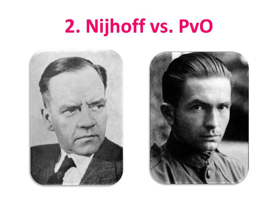 2. Nijhoff vs. PvO