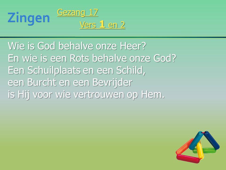 Wie is God behalve onze Heer? En wie is een Rots behalve onze God? Een Schuilplaats en een Schild, een Burcht en een Bevrijder is Hij voor wie vertrou