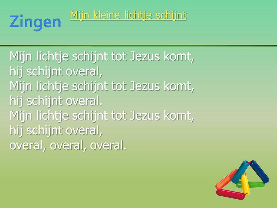 Mijn lichtje schijnt tot Jezus komt, hij schijnt overal, Mijn lichtje schijnt tot Jezus komt, hij schijnt overal. Mijn lichtje schijnt tot Jezus komt,