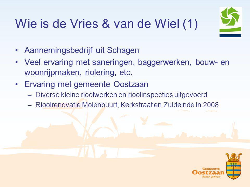 Wie is de Vries & van de Wiel (1) Aannemingsbedrijf uit Schagen Veel ervaring met saneringen, baggerwerken, bouw- en woonrijpmaken, riolering, etc. Er