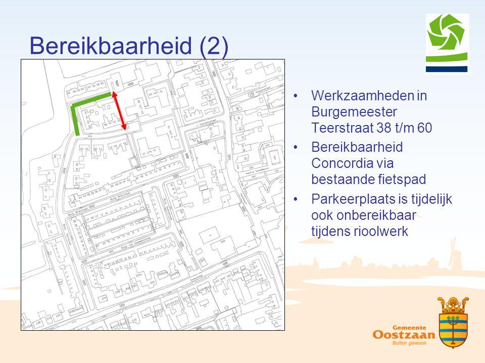 Bereikbaarheid (2) Werkzaamheden in Burgemeester Teerstraat 38 t/m 60 Bereikbaarheid Concordia via bestaande fietspad Parkeerplaats is tijdelijk ook o