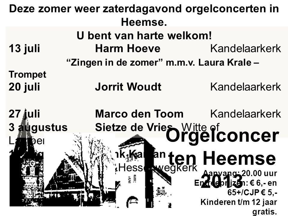 """13 juliHarm HoeveKandelaarkerk """"Zingen in de zomer"""" m.m.v. Laura Krale – Trompet 20 juliJorrit WoudtKandelaarkerk 27 juliMarco den Toom Kandelaarkerk"""