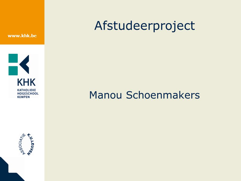 www.khk.be Manou Schoenmakers Afstudeerproject