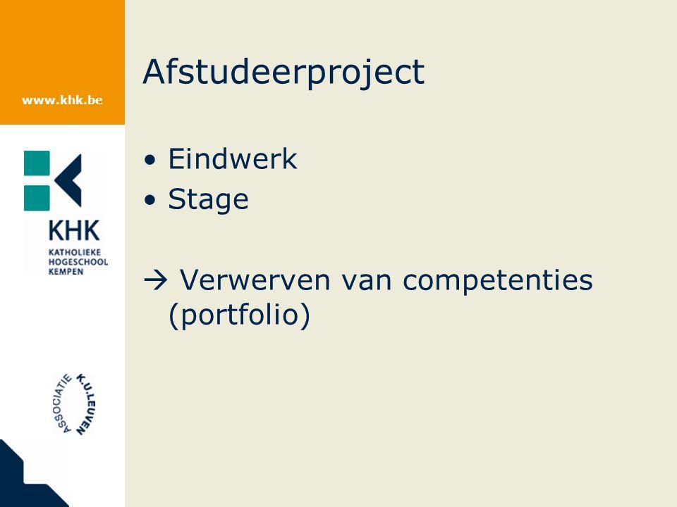 www.khk.be Afstudeerproject Eindwerk Stage  Verwerven van competenties (portfolio)