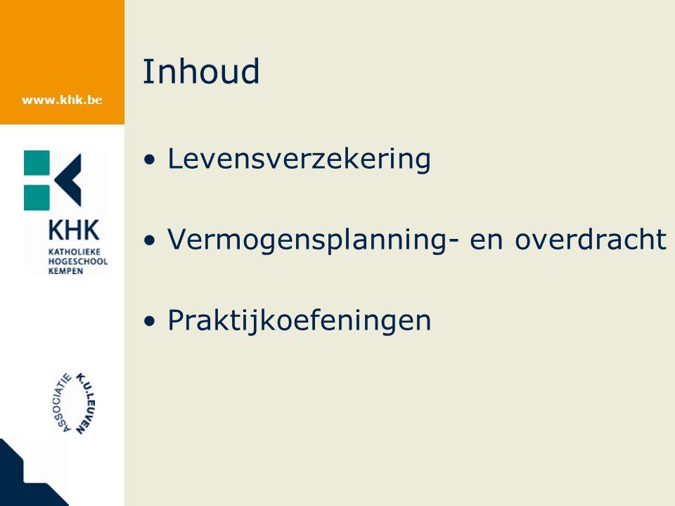 www.khk.be Inhoud Levensverzekering Vermogensplanning- en overdracht Praktijkoefeningen