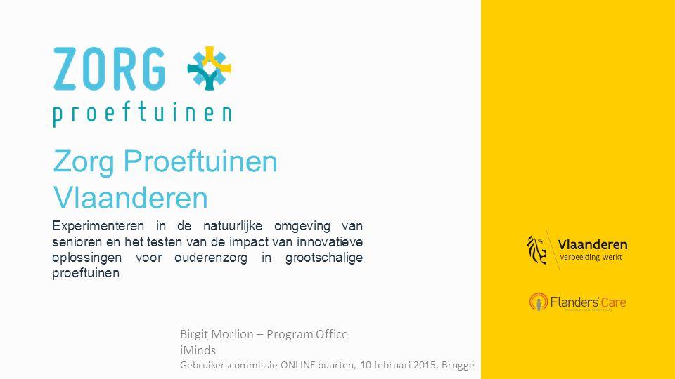 Zorg Proeftuinen Vlaanderen Experimenteren in de natuurlijke omgeving van senioren en het testen van de impact van innovatieve oplossingen voor oudere